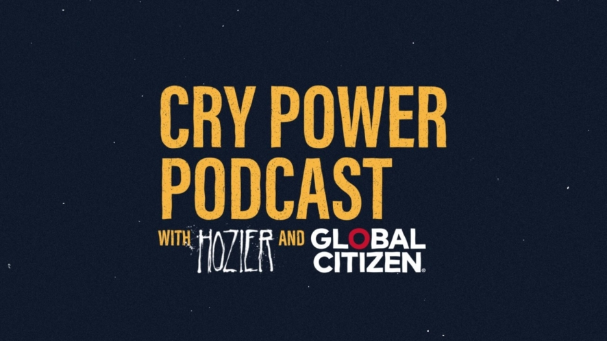 Hozier запустит подкаст «Cry Power» на Global Citizen